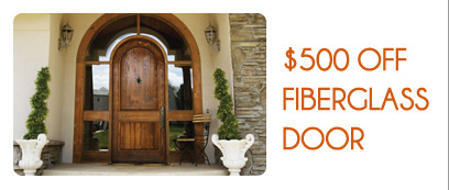 Promotions - GET $500 OFF ON A FIBERGLASS DOORS